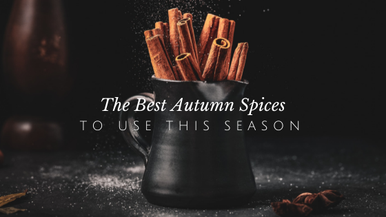 The Best Fall Spices to Use This Season
