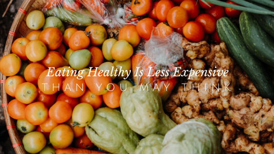 Eating Healthy is less expensive than you may think!